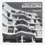 Lugares Tranquilos En Barcelona / Quiet Places In Barcelona